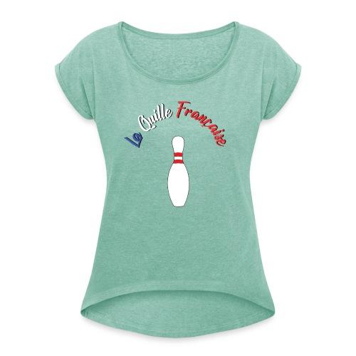 La Quille Francaise - T-shirt à manches retroussées Femme
