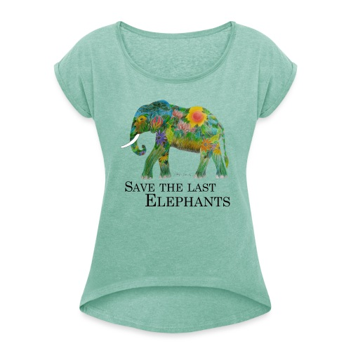 Save The Last Elephants - Frauen T-Shirt mit gerollten Ärmeln