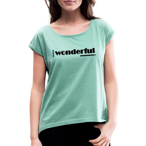 Wonderful Blue - Women's T-Shirt with rolled up sleeves
