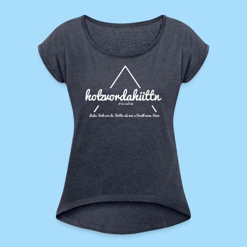 Holzvordahüttn - Frauen T-Shirt mit gerollten Ärmeln