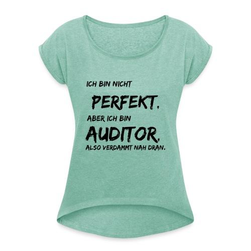 nicht perfekt auditor black - Frauen T-Shirt mit gerollten Ärmeln