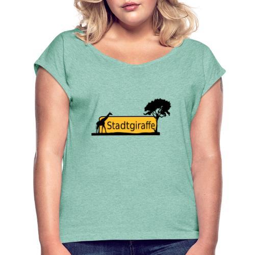 Stadtgiraffe - Frauen T-Shirt mit gerollten Ärmeln