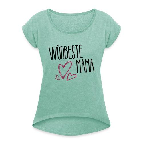 Wödbeste Mama - Frauen T-Shirt mit gerollten Ärmeln