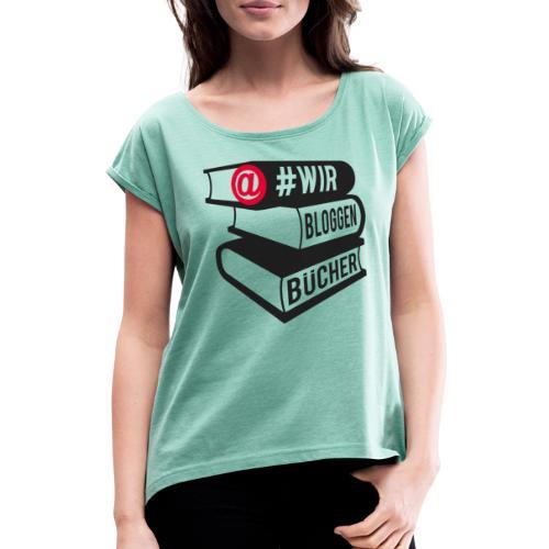 #wirbloggenbücher Logo - Frauen T-Shirt mit gerollten Ärmeln