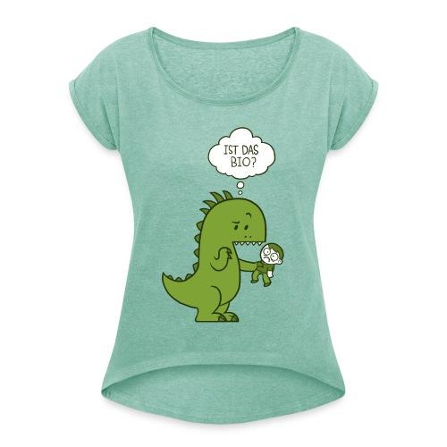 Bio-Dinosaurier - Frauen T-Shirt mit gerollten Ärmeln