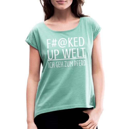Fucked up - Pferd - Frauen T-Shirt mit gerollten Ärmeln