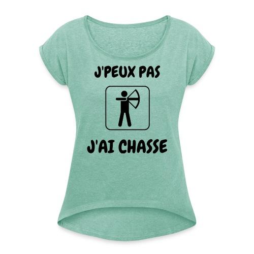 jpeux pas jai chasse - T-shirt à manches retroussées Femme
