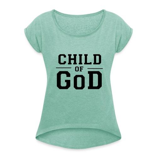 Child of God - Frauen T-Shirt mit gerollten Ärmeln
