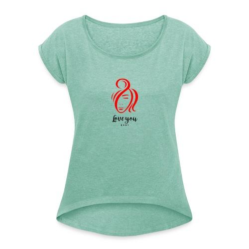 Love you 4 - Frauen T-Shirt mit gerollten Ärmeln