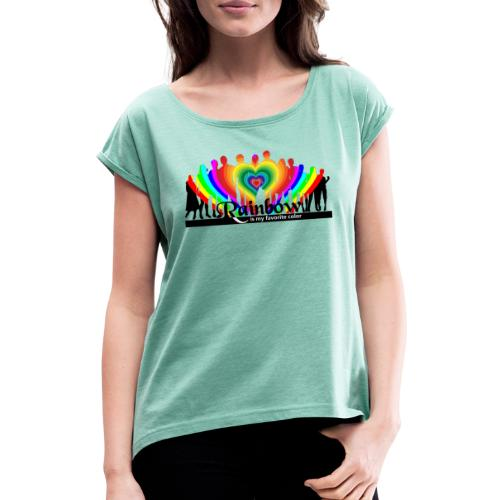 rainbow is my favorite color - Frauen T-Shirt mit gerollten Ärmeln