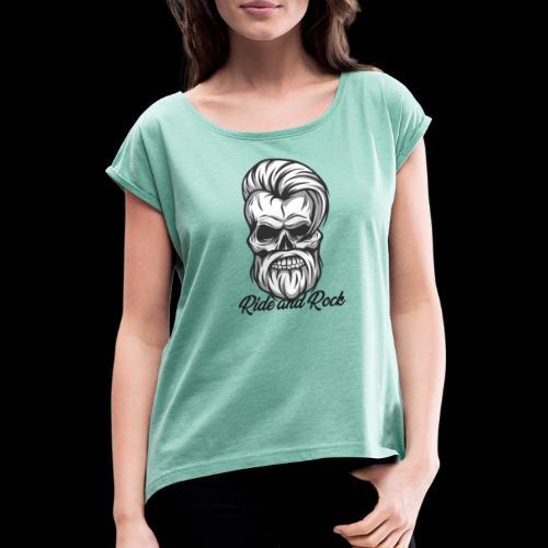 Ride and Rock - Frauen T-Shirt mit gerollten Ärmeln