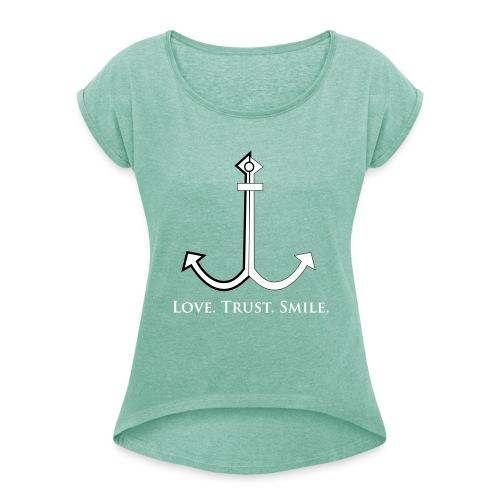 Love Trust Smile - Frauen T-Shirt mit gerollten Ärmeln
