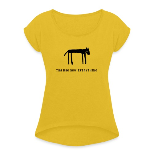 The Dog Saw Everything T-Shirt - Maglietta da donna con risvolti