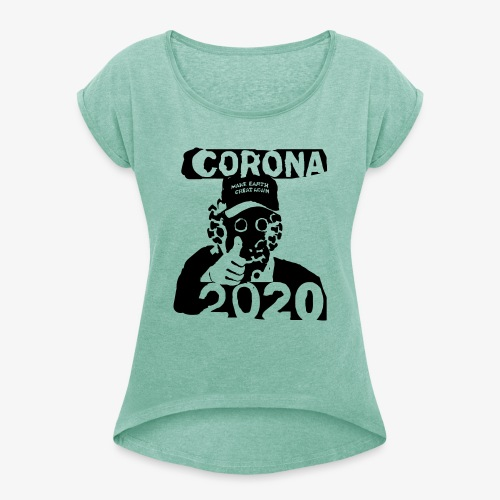 corona2020 - Women's T-Shirt with rolled up sleeves