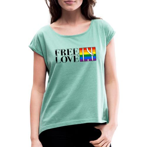 Free Love Rainbow Flag Freie Liebe - Frauen T-Shirt mit gerollten Ärmeln