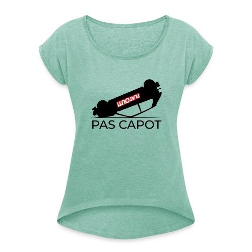 Pas Capot - T-shirt à manches retroussées Femme