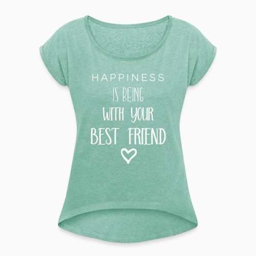 Happiness is 2nd edition white - Women's T-Shirt with rolled up sleeves