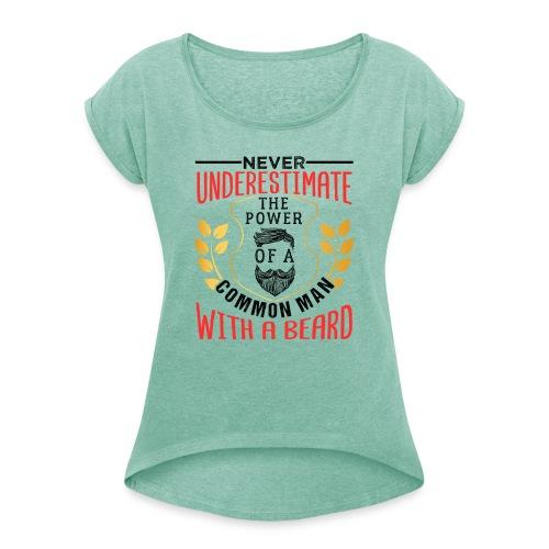 The Power Of A Common Man With A Beard Funny Gifta - Frauen T-Shirt mit gerollten Ärmeln