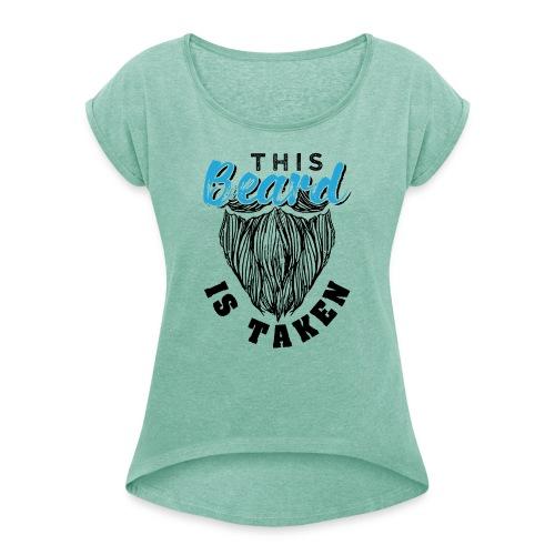This Beard Is Taken Funny Gift - Frauen T-Shirt mit gerollten Ärmeln