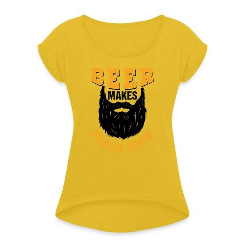 Beer Makes Beard Grow Funny Gift - Frauen T-Shirt mit gerollten Ärmeln