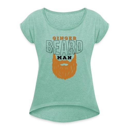 Beard Ginger Beard Man Redhead Gifts For Men - Frauen T-Shirt mit gerollten Ärmeln