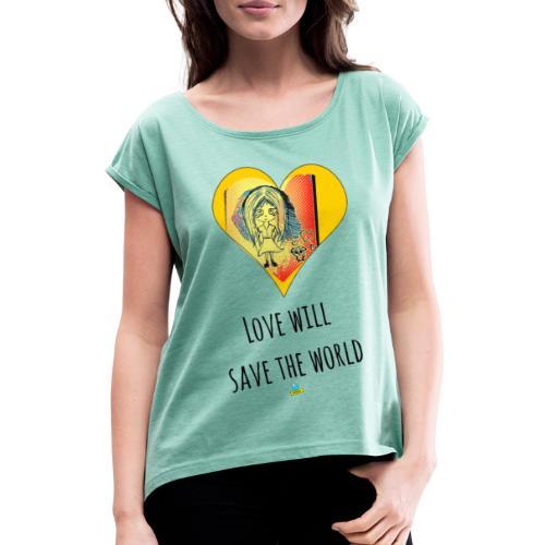 Love will save the world - Maglietta da donna con risvolti