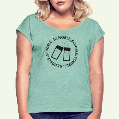 Schorle schwarz - Frauen T-Shirt mit gerollten Ärmeln