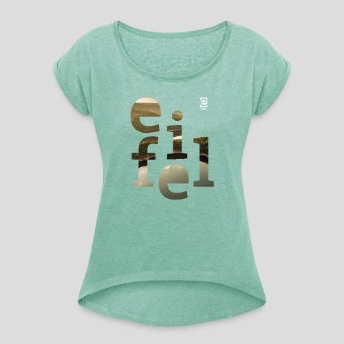 eifel - weiß - Frauen T-Shirt mit gerollten Ärmeln