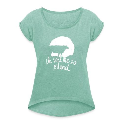 Eiland shirt - Vrouwen T-shirt met opgerolde mouwen