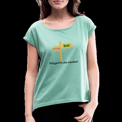 Viajeros sin rumbo - Camiseta con manga enrollada mujer