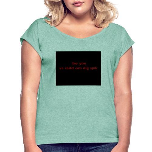 be you - T-shirt med upprullade ärmar dam