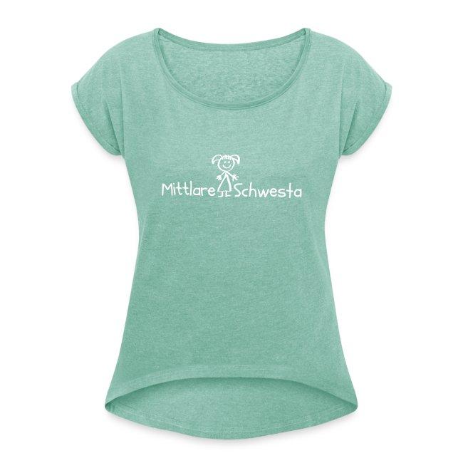 Vorschau: Mittlare Schwesta - Frauen T-Shirt mit gerollten Ärmeln