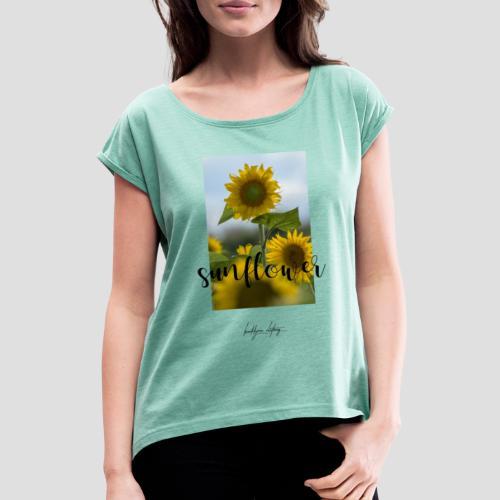 Sunflower - Frauen T-Shirt mit gerollten Ärmeln
