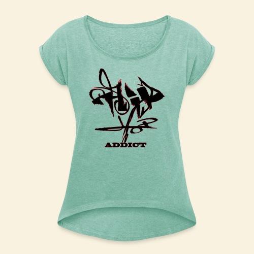 hip hop addict - T-shirt à manches retroussées Femme
