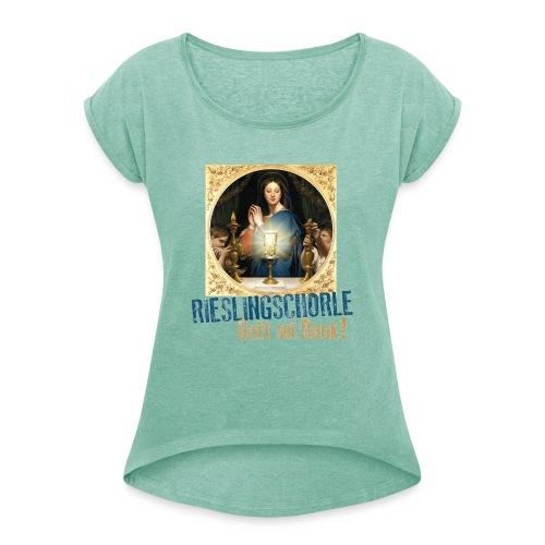 Rieslingschorle - Gott sei Dank! - Frauen T-Shirt mit gerollten Ärmeln