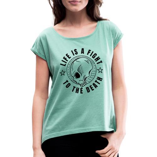 life is a fight, black print - T-shirt med upprullade ärmar dam