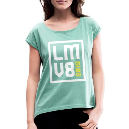 LMV8 2019 - Vrouwen T-shirt met opgerolde mouwen