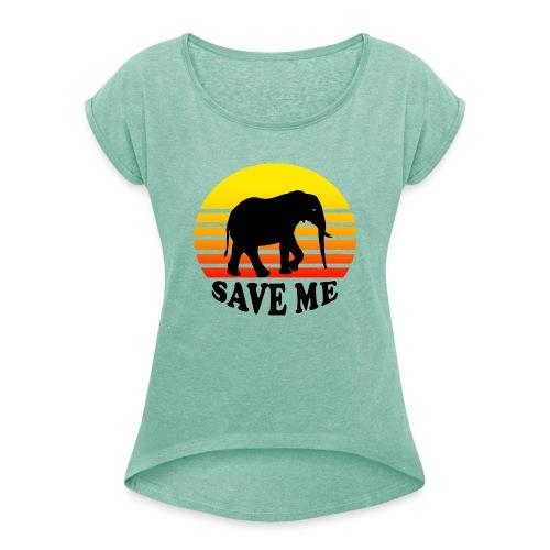 Elefant SAVE ME Schattenriss Sonne - Frauen T-Shirt mit gerollten Ärmeln