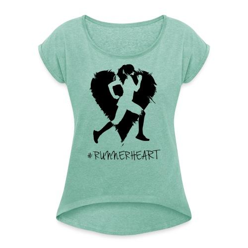 #Runnerheart girl - Frauen T-Shirt mit gerollten Ärmeln