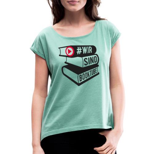 #wirsindbooktube Logo - Frauen T-Shirt mit gerollten Ärmeln