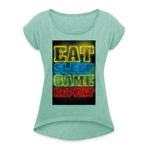 eat sleep game repeat - Vrouwen T-shirt met opgerolde mouwen