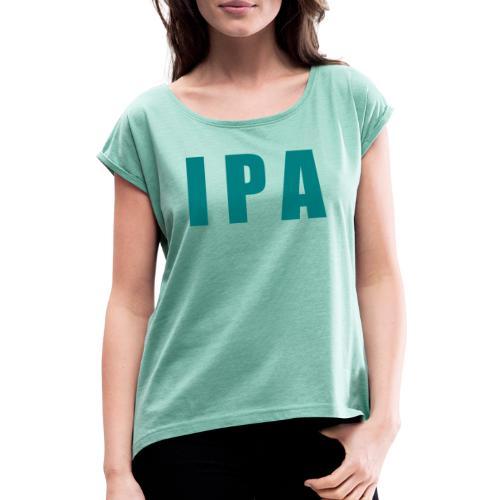 IPA - Frauen T-Shirt mit gerollten Ärmeln