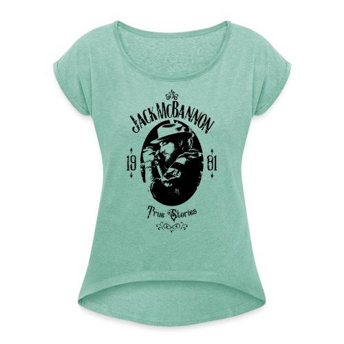 Jack McBannon - True Stories Portrait - Frauen T-Shirt mit gerollten Ärmeln