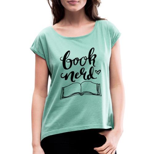 Book Nerd - Frauen T-Shirt mit gerollten Ärmeln