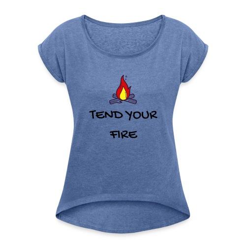 tendyourfire black 1 - Frauen T-Shirt mit gerollten Ärmeln