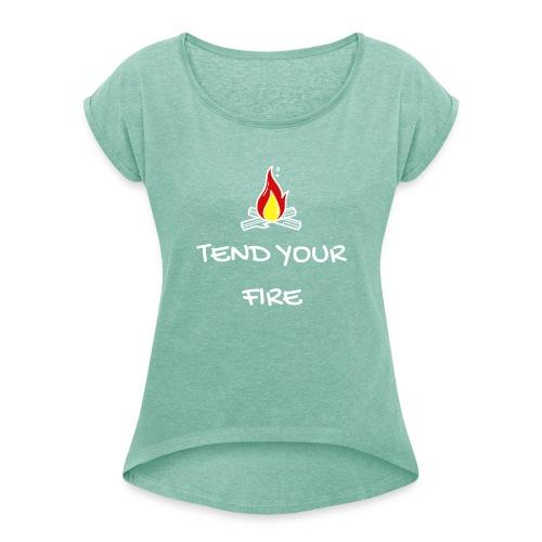tendyourfire white 1 - Frauen T-Shirt mit gerollten Ärmeln