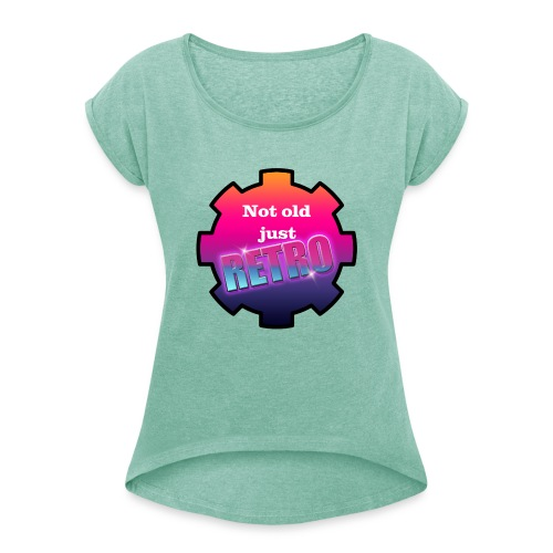 not old just retro - Women's T-Shirt with rolled up sleeves