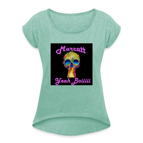 Marcatt - Yeah Boiiiiii - Women's T-Shirt with rolled up sleeves