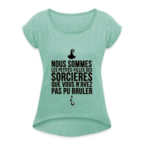 filles de sorcières - T-shirt à manches retroussées Femme