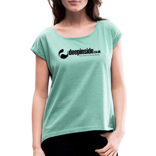 DEEPINSIDE The home of House-Music (Black) - Women's T-Shirt with rolled up sleeves